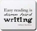 Easy reading is damn hard writing