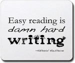 Easy reading is damn hard writing